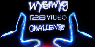 FINAL ENTRIES into the wysiwyg R28 Video Challenge!